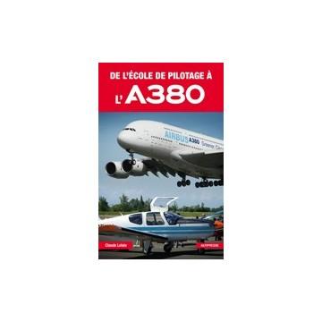 De l'école de pilotage à l'A380