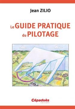 Guide Jean ZILIO - Le guide pratique du pilotage - 16e édition