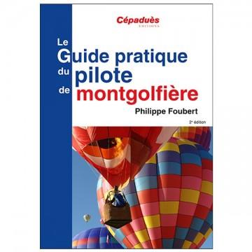 Le guide pratique du pilote de montgolfière - 2e édition