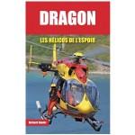 Dragon, les hélicos de l'espoir