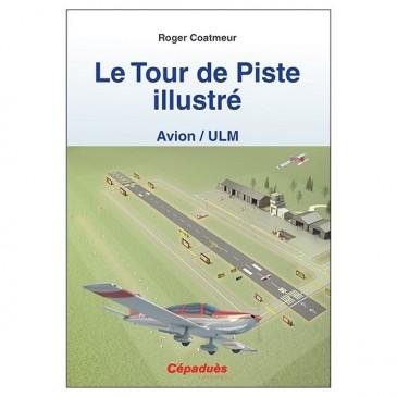 Le Tour de Piste illustré (Avion/ULM)