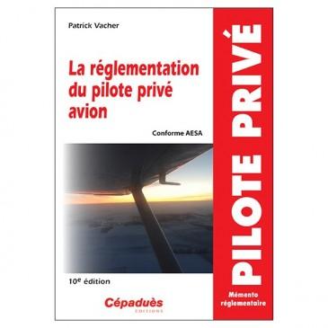 La réglementation du pilote privé avion 10e édition