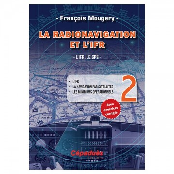 La Radionavigation et l'IFR. L'IFR, le GPS - T2