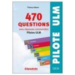 470 questions avec réponses commentées (pilotes ULM)