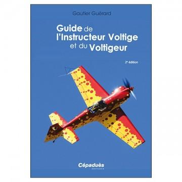 Guide de l'Instructeur Voltige et du Voltigeur - 2e éd.