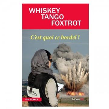 Whiskey Tango Foxtrot : C'est quoi ce bordel !