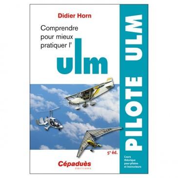 Comprendre pour mieux pratiquer l'ULM 5e éd.