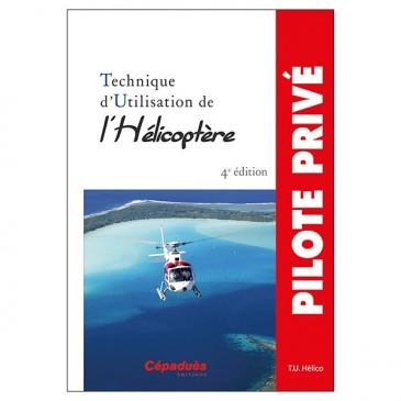 Technique d'utilisation de l'hélicoptère - 4e éd.