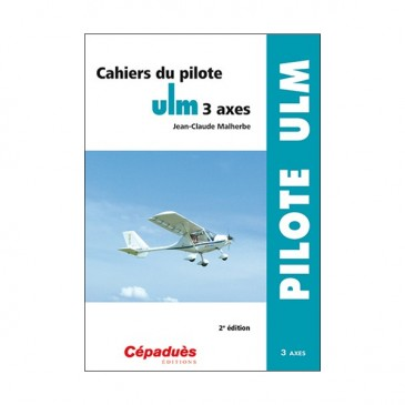 Cahiers du pilote ULM 3 axes - 2eme édition