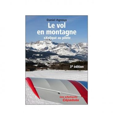 Le vol en montagne eXpliqué au pilote, 3e édition
