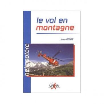 Hélicoptère - Le vol en montagne