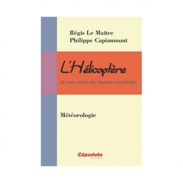 L'Hélicoptère et son code de bonne conduite : Météorologie