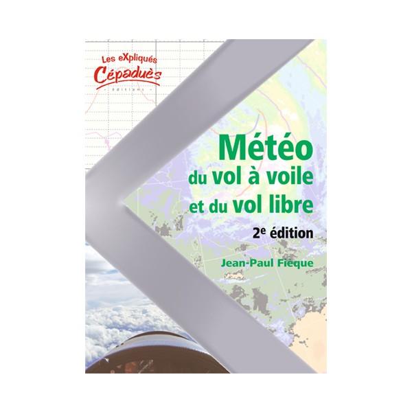 La météo du Vol à Voile et du Vol Libre 2e Edition