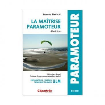 La Maîtrise Paramoteur - 6e édition