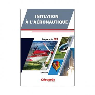 Initiation à l'aéronautique - Préparer le BIA - 8e édition