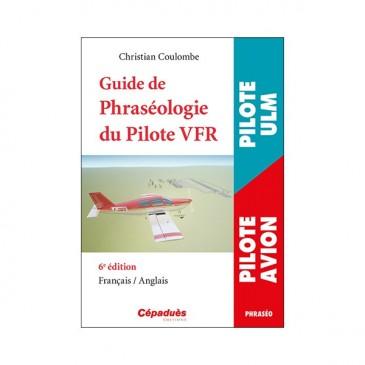 Guide de phraséologie du pilote VFR français/anglais - 6e éd