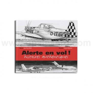 Alerte en vol! histoires authentiques