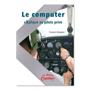 Le Computer eXpliqué au pilote