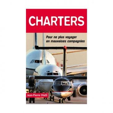 Charters: pour ne plus voyager en mauvaises compagnies…