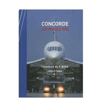 Concorde Air France One : L'aventure du F-BVFA