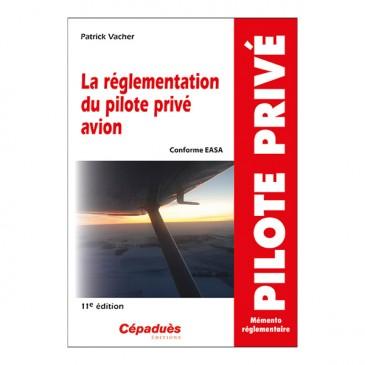 La réglementation du pilote privé avion 11e éd.