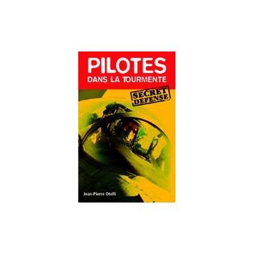 Pilotes dans la tourmente - Secret Défense