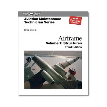 Aviation Maintenance Technician Series: Airframe Structures