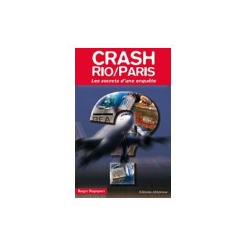 Crash Rio/Paris Les secrets d'une enquête
