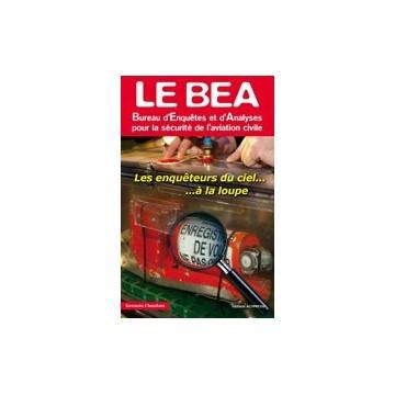 Le BEA, Bureau d'Enquêtes et d'Analyses pour la sécurité de l'aviation civile