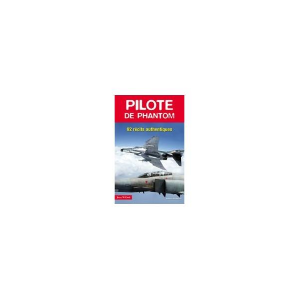 Pilote de Phantom – 92 Récits authentiques