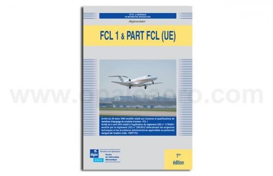 FCL 1 & PART FCL (UE) Réglementation licences et qualifications de membres d'équipage de conduite d'avions