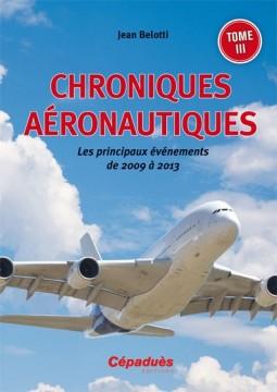 Chroniques aéronautiques - 2009 à 2013