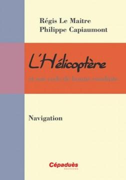 Hélicoptère : Navigation L'Hélicoptère et son code de bonne conduite