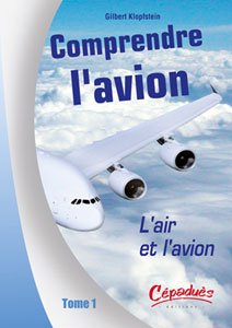 L'Air et l'Avion Comprendre l'avion Tome 1